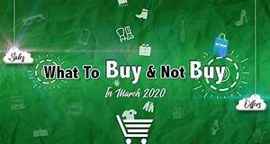 Shopping Guide For March 2020  What To Buy  And Not Buy