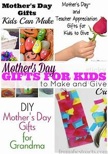 Mother's Day Gifts for Kids to Make and Give | From ABCs ...