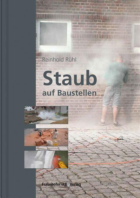 Staub Auf Baustellen by Staub Auf Baustellen Medienservice Architektur Und Bauwesen