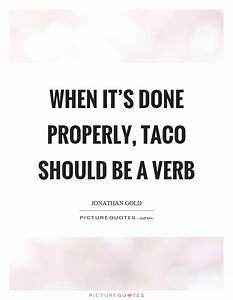 Taco Quotes | T... Taco Funny Quotes