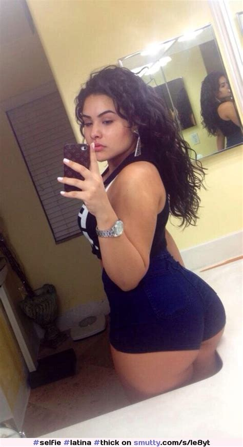 Hot Girls Taking Xxx Sexy Selfies Selfie Latina Thick Curvy Selfpic Mirroselfie Bigass