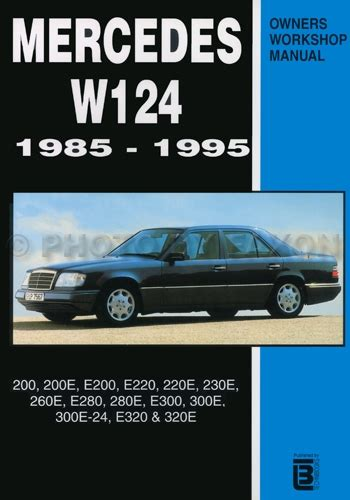 automotive repair manual 1986 mercedes benz e class navigation system 1985 1995 mercedes e class w124 owners workshop manual worldwide not us