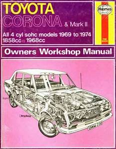 Toyota Corona And Mark Ii 4 Cyl 1969 1974 Haynes Service