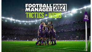Football Manager 2021 Guide