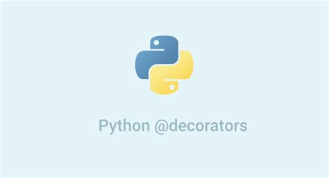 Python Decorators In Classes by Python Decorators How To Use It And Why