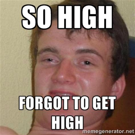 How High Get Em Meme - how high get em meme 28 images how high memes high best of the funny meme how high are you