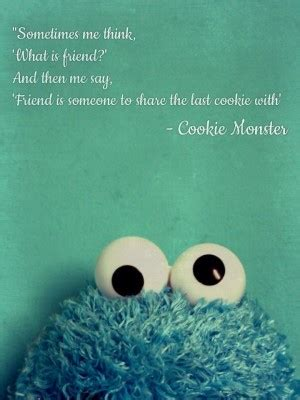 cookie monster quotes  friends quotesgram