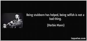 Being Stubborn Quotes. QuotesGram