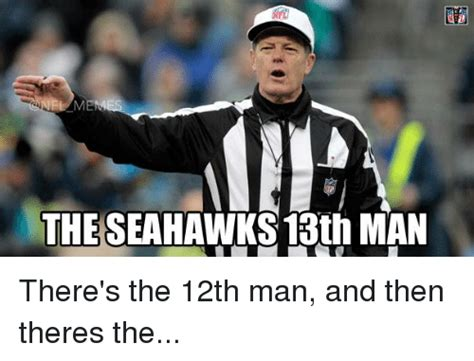 12th Man Meme - the seahawks 13th man there s the 12th man and then theres the nfl meme on sizzle