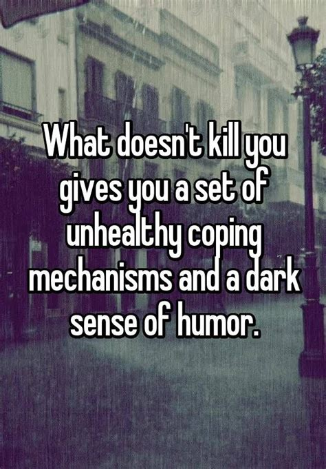 doesnt kill     set  unhealthy coping