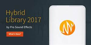 What's New in the Hybrid Library 2017 - Pro Sound Effects ...