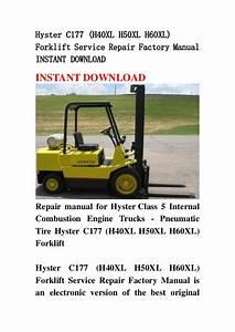 Hyster C177  H40 Xl H50xl H60xl  Forklift Service Repair
