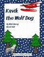Kavik the Wolf Dog Novel Unit | Novel units, Wolf dog ...