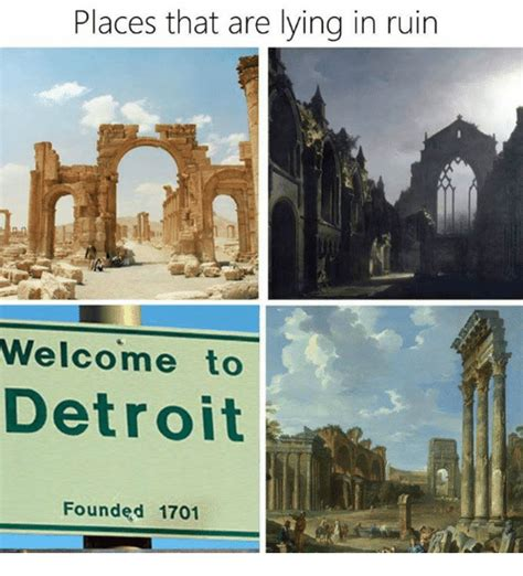 detroit welcome founded 1701 meme lying ruin places dank