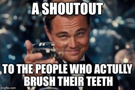 Brushing Teeth Meme - brushing teeth meme 100 images image result for dental meme work pinterest dental and meme