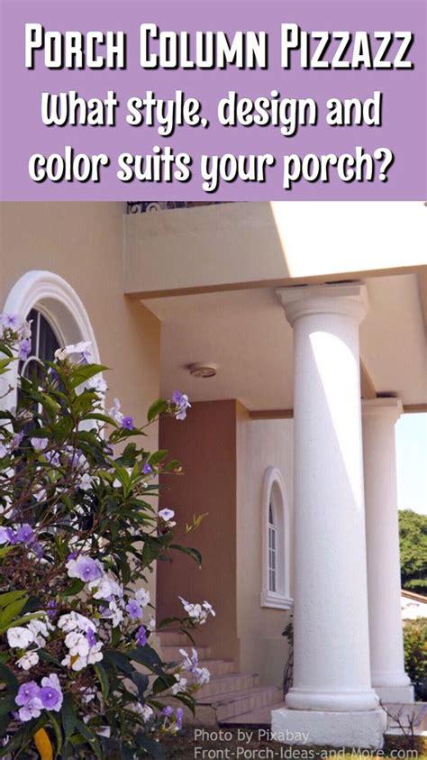 porch columns design options  curb appeal