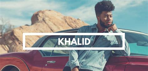 Why You Need To Be Listening To Khalid