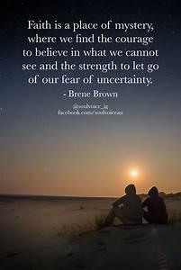 Faith is a plac... Faith And Uncertainty Quotes