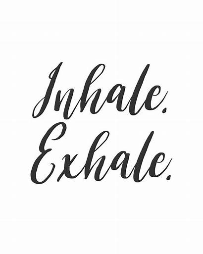 Inhale Exhale Quotes Quote Inspirational Inspirationalquote Babe