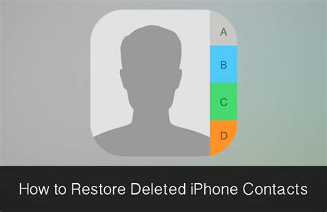 how to recover restore deleted iphone contacts four easy