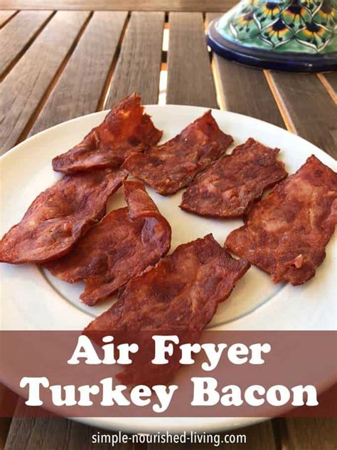 bacon turkey fryer air recipes recipe crispy oven cooking friendly ww cook fry watchers nourished simple living