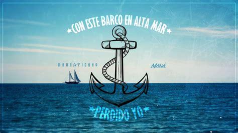 Perdido En Un Barco By Maná perdido en un barco by manaticohd on deviantart