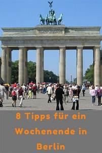 Berlin Wochenende Tipps : 8 tipps f r ein wochenende in berlin berlin wochenende ~ A.2002-acura-tl-radio.info Haus und Dekorationen