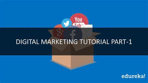 digital marketing tutorial digital marketing tutorial part 1 complete digital