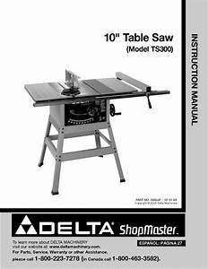 Delta Ts300 10 U0026quot  Table Saw Instruction Manual