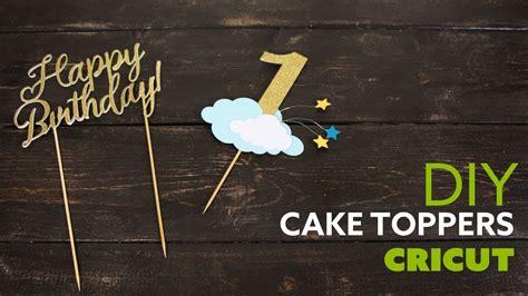 diy cake toppers cricut decoracion de pastel youtube