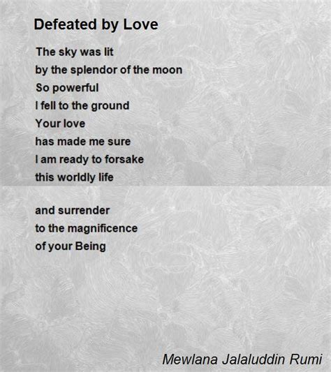 Rumi Poetry by Defeated By Poem By Mewlana Jalaluddin Rumi Poem