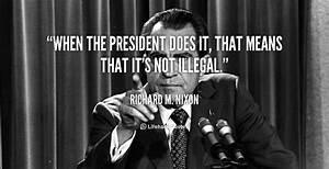 Nixon Quotes. Q... Watergate Tape Quotes