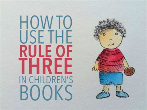 how to write a children s book the rule of three in children s books