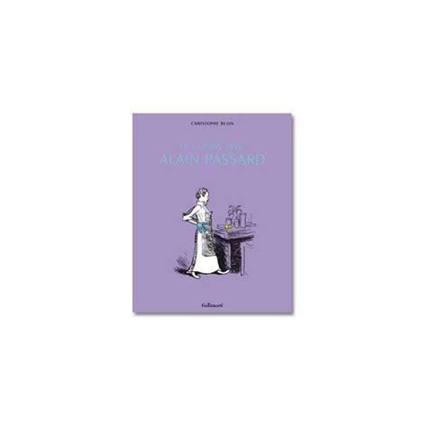 en cuisine avec alain passard en cuisine avec alain passard librairie gourmande