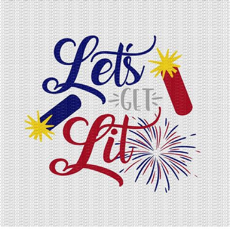 What do we do for the fourth of july? Let's Get Lit Svg 4th of July Svg Funny 4th of July Svg | Etsy