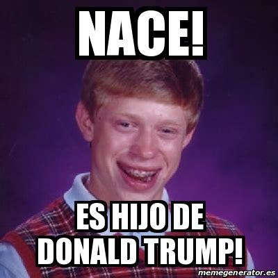 Memes De Trump - meme bad luck brian nace es hijo de donald trump 18434431