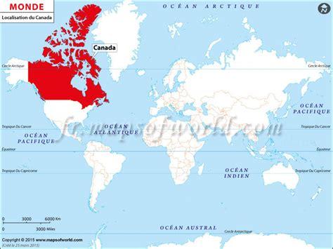 L Canada by O 249 Est Le Canada Localisation Du Canada Sur La Carte