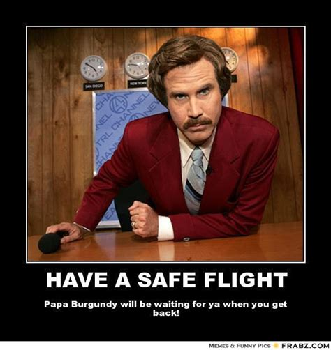 Ron Burgundy Scotch Meme - safe travel memes image memes at relatably com