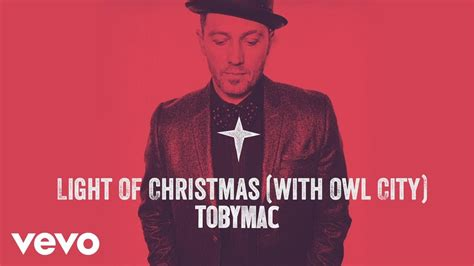 tobymac light of christmas audio ft owl city youtube