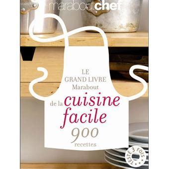 la cuisine de bernard livre le grand livre marabout de la cuisine facile 900 recettes