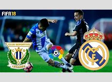 FIFA 18 CD Leganes vs Real Madrid La Liga 201718