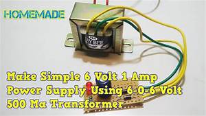 How To Make Simple 6 Volt 1 Ma Power Supply At Home