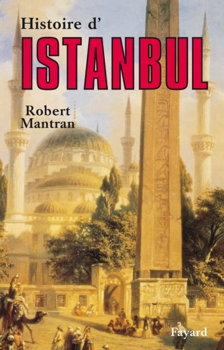 Histoire De L Empire Ottoman by Histoire De L Empire Ottoman Robert Mantran Fayard