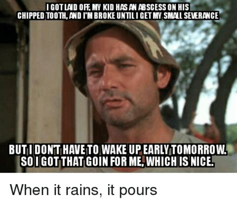 Chipped Tooth Meme - 25 best memes about when it rains it pours when it rains it pours memes