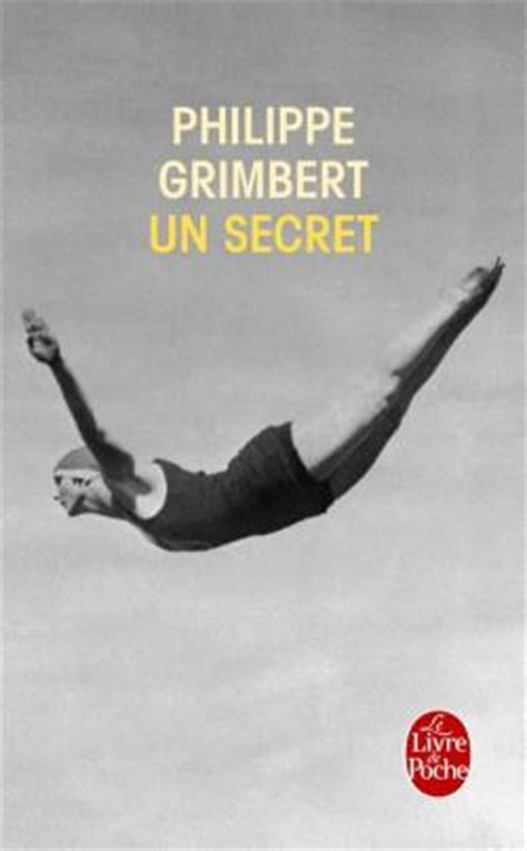 Un Secret Resume by Un Secret Philippe Grimbert Collection Litt 233 Rature Documents Le Livre De Poche