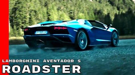 lamborghini aventador s roadster youtube lamborghini aventador s roadster youtube