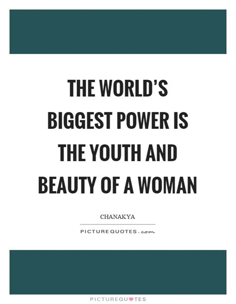 The World's Biggest Power Is The Youth And Beauty Of A