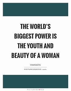 The world's... Power And Beauty Quotes