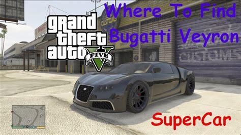 Gta 5 Where To Find Bugatti by Gta 5 Where To Find Bugatti Veyron Fastest Car In Gta
