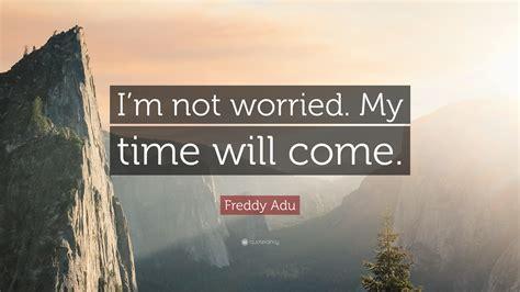 freddy adu quote im  worried  time